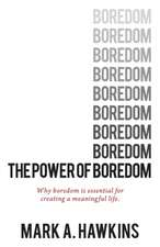 The Power of Boredom