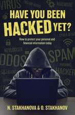 Have You Been Hacked Yet?