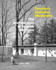 Toronto's Inclusive Modernity: The Architecture of Jerome Markson