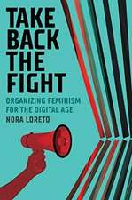 Take Back The Fight – Organizing Feminism for the Digital Age