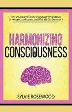Harmonizing Consciousness