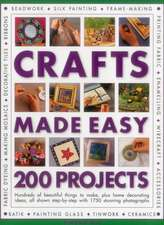 Crafts Made Easy:  Hundreds of Beautiful Things to Make, Plus Home Decorating Ideas, All Shown Step by Step with 1750 Stunning Photograph