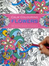 Calm Colouring:  100 Creative Designs to Colour in