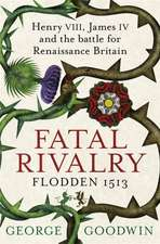 Fatal Rivalry, Flodden 1513