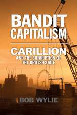 Bandit Capitalism: Carillion and the British Oligarchs