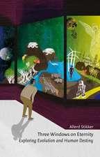 Stikker, A: Three Windows on Eternity