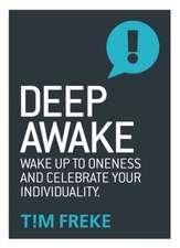 Deep Awake