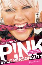 Lester, P: Split Personality: The Story of Pink