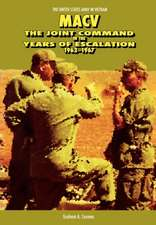 Macv: The Joint Command in the Years of Escalation, 1962-1967