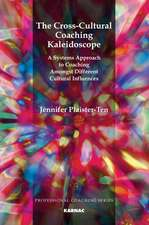 The Cross-Cultural Coaching Kaleidescope:  A Systems Approach to Coaching Amongst Different Cultural Influences