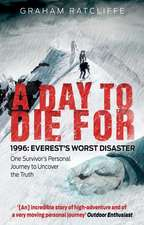 A Day to Die for:  One Survivor's Personal Journey to Uncover the Truth