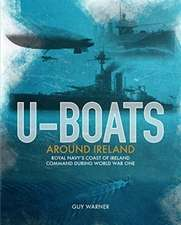 Warner, G: U-boats Around Ireland