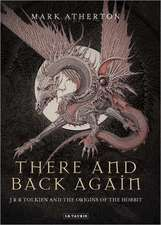 There and Back Again: J R R Tolkien and the Origins of The Hobbit