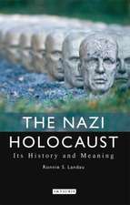 The Nazi Holocaust: Its History and Meaning