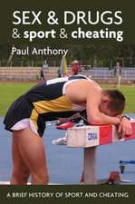 Anthony, P: Sex and Drugs and Sport and Cheating