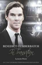 Benedict Cumberbatch, an Actor in Transition