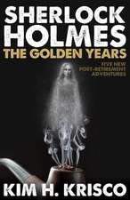 Sherlock Holmes the Golden Years - Five New 'Post-Retirement' Adventures