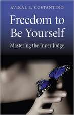 Freedom to Be Yourself:  Mastering the Inner Judge