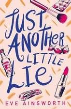 Just Another Little Lie?