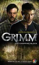 Grimm:  The Chopping Block