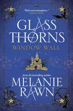 Glass Thorns - Window Wall