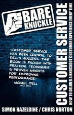 Bare Knuckle Customer Service (Second Edition):  How to Deliver a Knockout Customer Experience Every Time