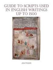 Guide to Scripts Used in English Writings Up to 1500
