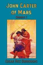 John Carter of Mars: A Princess of Mars, the Gods of Mars, Warlord of Mars