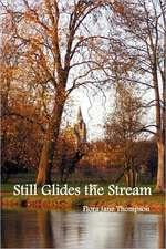 Still Glides the Stream