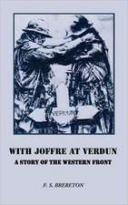 With Joffre at Verdun