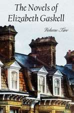 The Novels of Elizabeth Gaskell, Volume Two, Including Sylvia's Lovers and Wives and Daughters