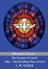 The Pursuit of God and Man - The Dwelling Place of God