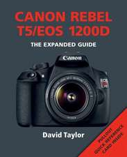 Canon Rebel T5/EOS 1200d:  The Essential Guide to Taking Better Photos /Cconsultant Editor, Chris Gatcum