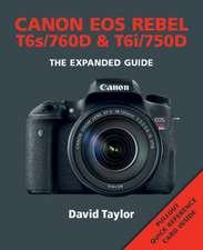 Canon EOS Rebel T6s/760d & T6i/750d:  80 Techniques for Taking Better Photographs