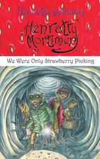 Henratty Mortimer - We Were Only Strawberry Picking
