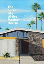 The Secret Life of the Modern House