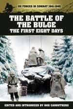 The Battle of the Bulge - The First Eight Days