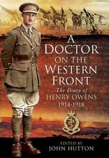 A Doctor on the Western Front:  The Diary of Henry Owens 1914-1918