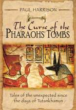 The Curse of the Pharaohs' Tombs'