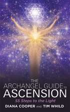 Archangel Guide to Ascension:  Ideas and Wisdom to Inspire Your Days