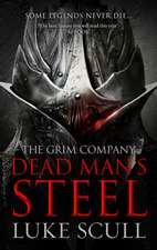 Dead Man's Steel: The Grim Company