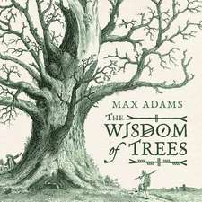 The Wisdom of Trees:  A History in 10 Matches