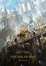 The Horus Heresy: Siege of Terra: The Solar War