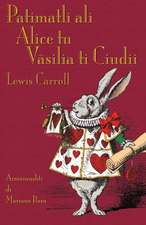 Patimatli Ali Alice Tu Vasilia Ti Ciudii:  A Mystery in Eight Fits Inspired by Lewis Carroll's the Hunting of the Snark