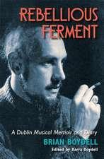 Rebellious Ferment: A Dublin Musical Memoir and Diary