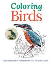 Coloring Birds:  Over 40 Delightful Pictures with Full Coloring Guides