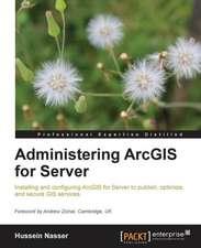 Administering Arcgis for Server:  A Comprehensive Primer
