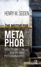 The Motive for Metaphor:  Brief Essays on Poetry and Psychoanalysis