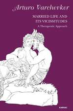 Married Life and Its Vicissitudes:  A Therapeutic Approach