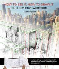 How to See It, How to Draw It: The Perspective Workbook